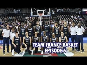 Web série Team France Basket – Episode 6